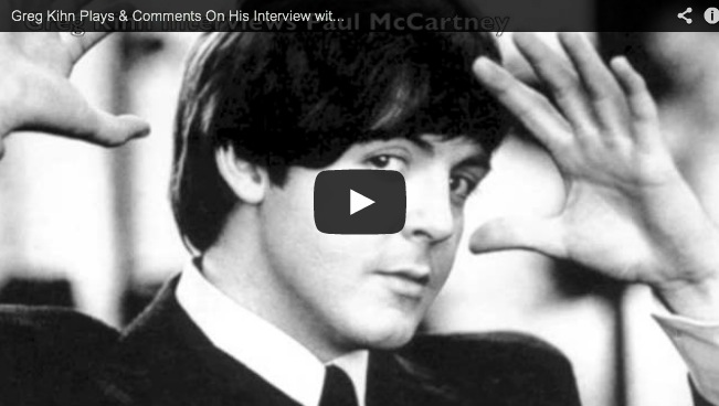 Greg Kihn Plays & Comments On His Interview with Beatle Paul McCartney